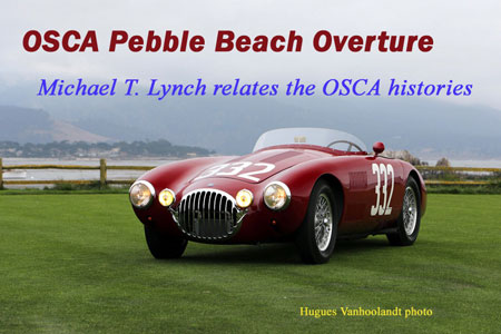 OSCA Pebble Beach Overture – Veloce Today, September 2018. Michael T. Lynch